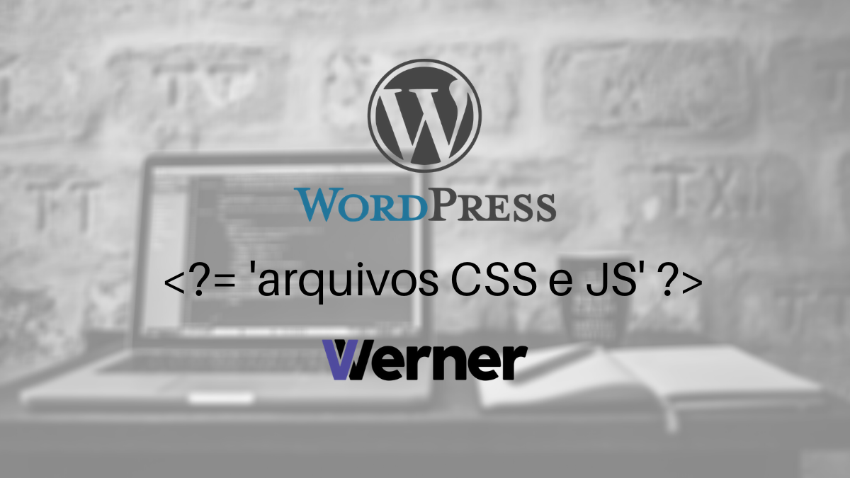 Como inserir arquivos JS e CSS no WordPress
